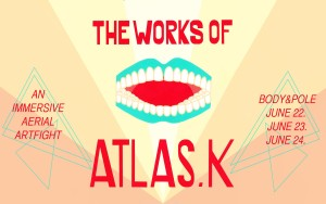 The Works of Atlas.K: An Immersive Aerial Artfight! @ Body & Pole  | New York | New York | United States