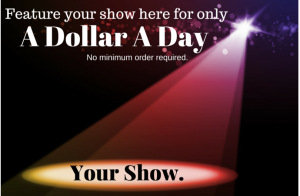 Spotlight Your Show For $1 A Day. No Minimum.