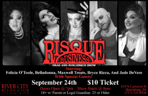 Risqué Business Drag and Burlesque Show @ River City Blues Club & Dart Room | Harrisburg | Pennsylvania | United States