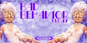 Bad Behavior Party @ House of YES  | New York | United States