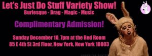 Let's Just Do Stuff Variety Show @ Red Room  | New York | New York | United States