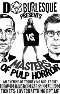 D20 Burlesque presents Lovecraft vs. King: Master of Pulp Horror! @ The Parkside Lounge | New York | New York | United States